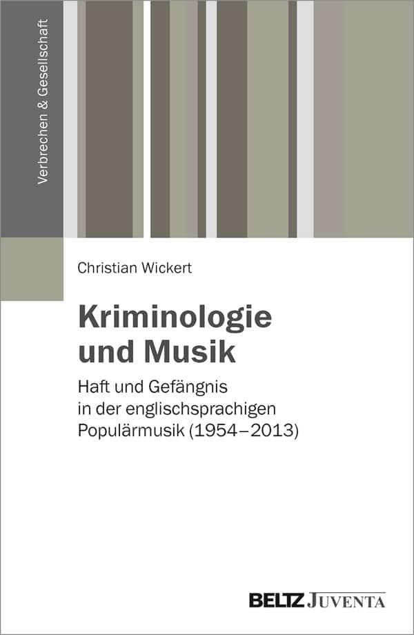 Buchcover: Wickert (2017) Kriminologie und Musik