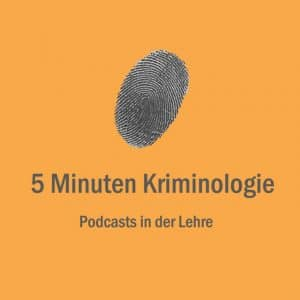 Podcast: 5 Minuten Kriminologie