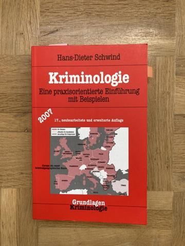 Schwind: Kriminologie. Eine praxisorientierte Einführung mit Beispielen. Der Klassiker im deutschsprachigen Raum.